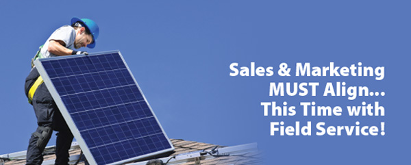 ServiceMax: Sales & Marketing MUST Align...This Time with Field Service!